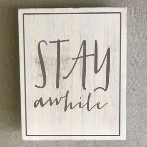 "Hobby lobby ""Stay Awhile"" sign"